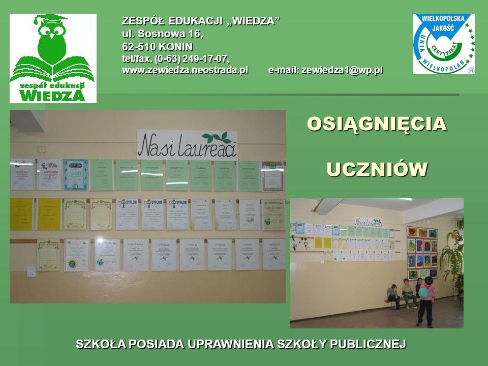 OSIĄGNIĘCIA UCZNIÓW ZESPÓŁ EDUKACJI WIEDZA ul. Sosnowa 16, 62-510 KONIN tel/fax. (0-63) 249-17-07, www.zewiedza.neostrada.ple-mail: zewiedza1@wp.pl SZ