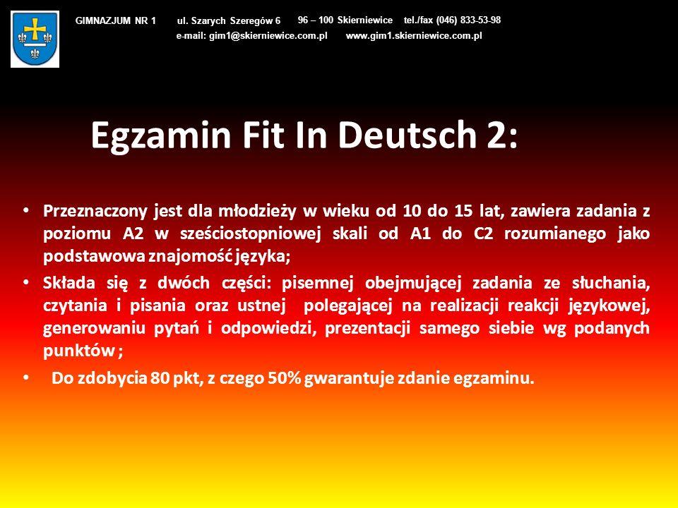 Egzamin Fit In Deutsch 2: Przeznaczony jest dla młodzieży w wieku od 10 do 15 lat, zawiera zadania z poziomu A2 w sześciostopniowej skali od A1 do C2