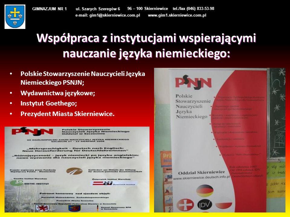 Współpraca z instytucjami wspierającymi nauczanie języka niemieckiego: Polskie Stowarzyszenie Nauczycieli Języka Niemieckiego PSNJN; Wydawnictwa język