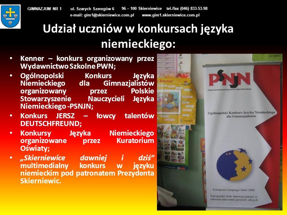 Udział uczniów w konkursach języka niemieckiego: Kenner – konkurs organizowany przez Wydawnictwo Szkolne PWN; Ogólnopolski Konkurs Języka Niemieckiego