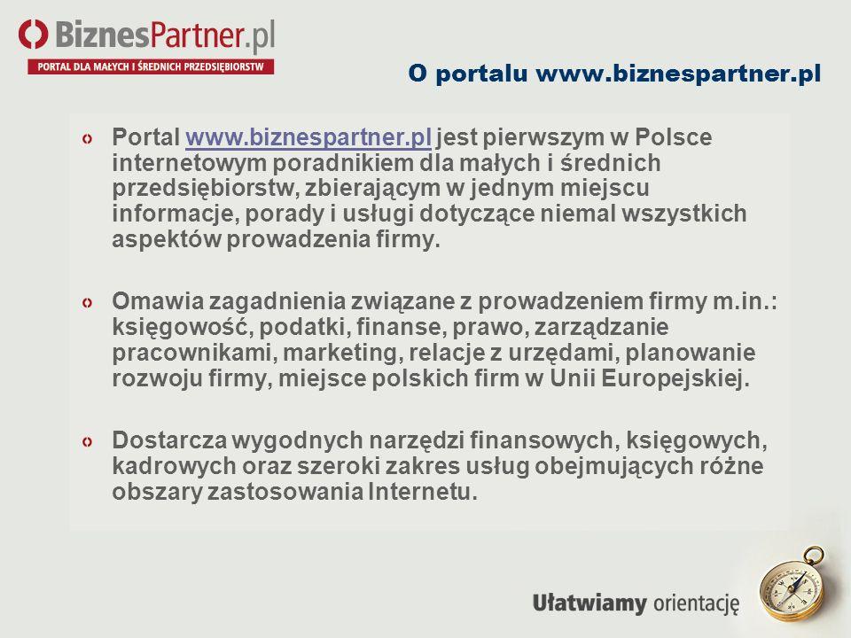 O portalu www.biznespartner.pl Portal www.biznespartner.pl jest pierwszym w Polsce internetowym poradnikiem dla małych i średnich przedsiębiorstw, zbi