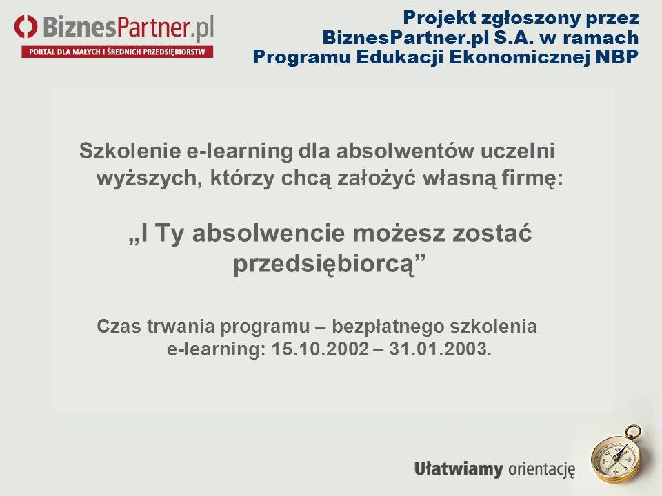 Projekt zgłoszony przez BiznesPartner.pl S.A. w ramach Programu Edukacji Ekonomicznej NBP Szkolenie e-learning dla absolwentów uczelni wyższych, którz