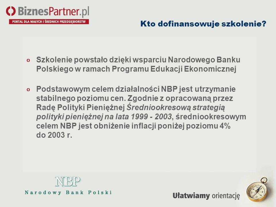 Kto dofinansowuje szkolenie? Szkolenie powstało dzięki wsparciu Narodowego Banku Polskiego w ramach Programu Edukacji Ekonomicznej Podstawowym celem d