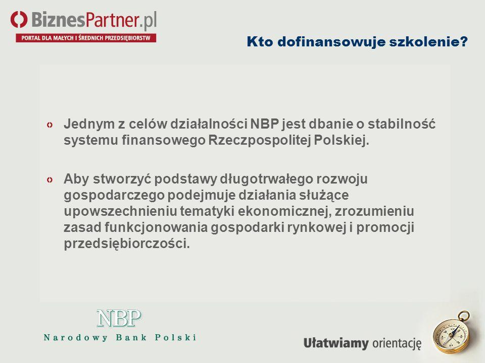 Kto dofinansowuje szkolenie? Jednym z celów działalności NBP jest dbanie o stabilność systemu finansowego Rzeczpospolitej Polskiej. Aby stworzyć podst