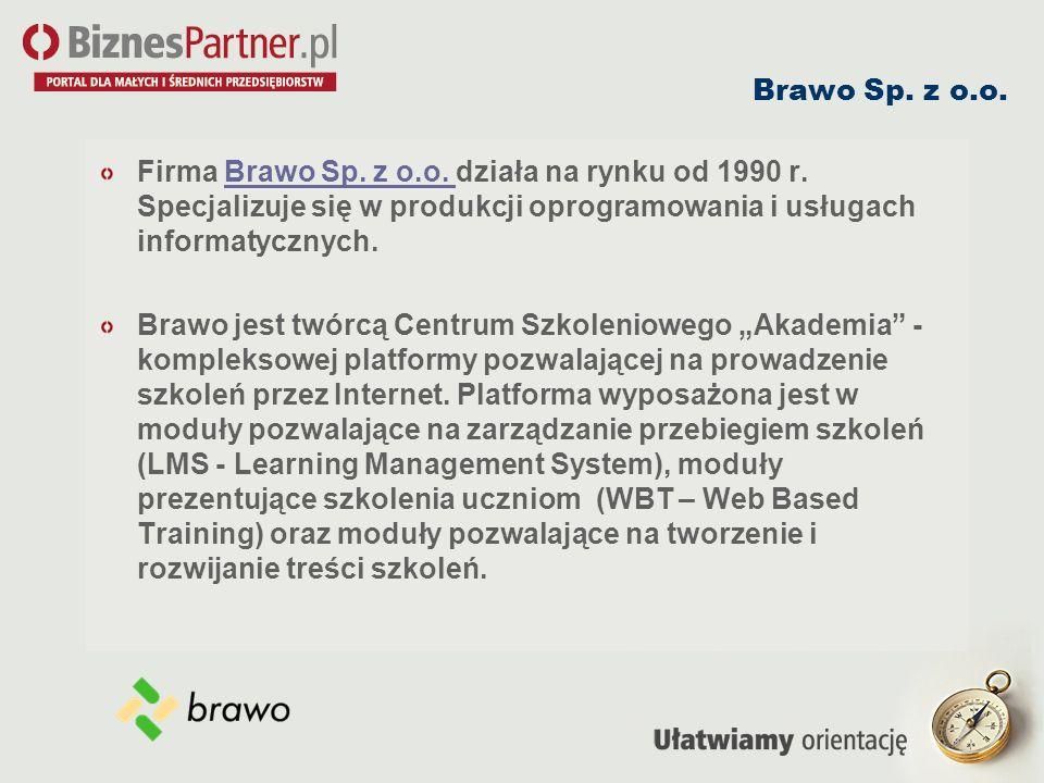 Brawo Sp. z o.o. Firma Brawo Sp. z o.o. działa na rynku od 1990 r. Specjalizuje się w produkcji oprogramowania i usługach informatycznych.Brawo Sp. z