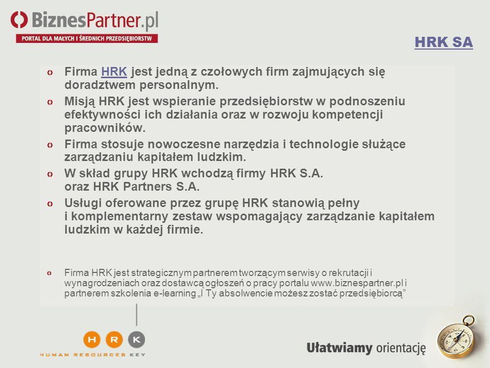 HRK SA Firma HRK jest jedną z czołowych firm zajmujących się doradztwem personalnym.HRK Misją HRK jest wspieranie przedsiębiorstw w podnoszeniu efekty