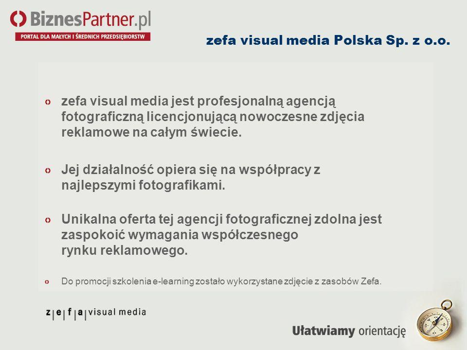 zefa visual media Polska Sp. z o.o. zefa visual media jest profesjonalną agencją fotograficzną licencjonującą nowoczesne zdjęcia reklamowe na całym św