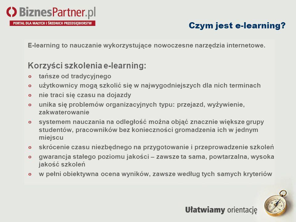 Czym jest e-learning? E-learning to nauczanie wykorzystujące nowoczesne narzędzia internetowe. Korzyści szkolenia e-learning: tańsze od tradycyjnego u