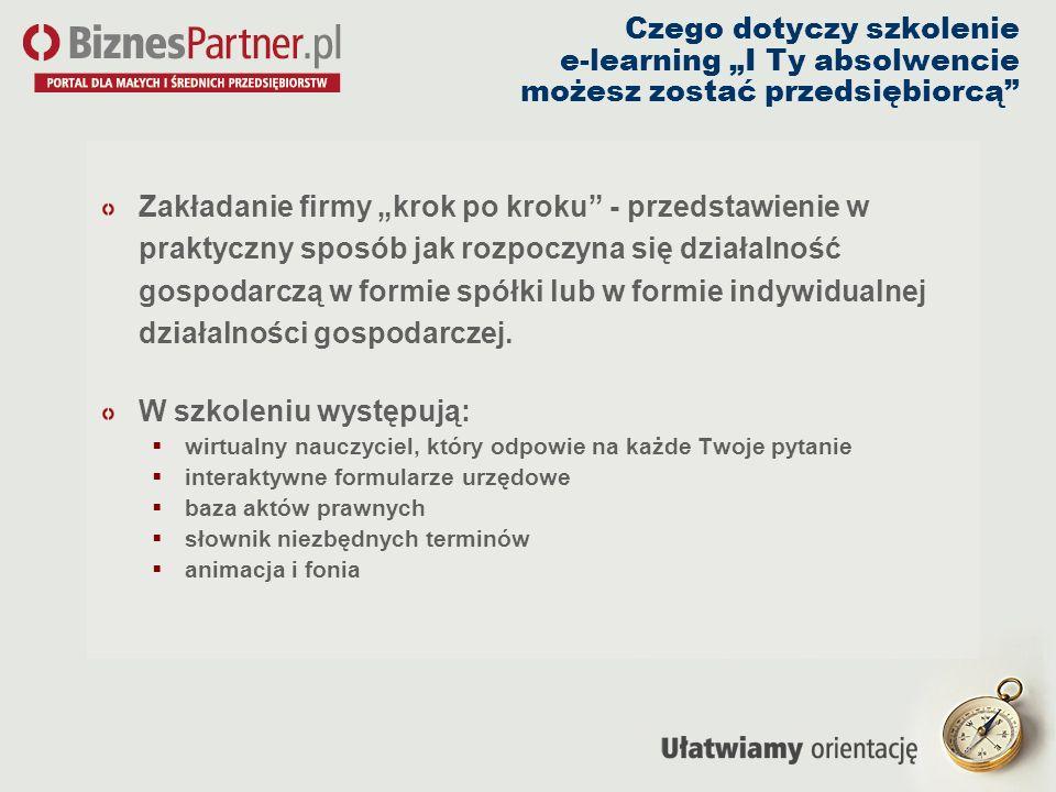 Autor projektu – BiznesPartner.pl SA Strategicznym celem portalu www.biznespartner.pl jest dostarczanie porad i usług niezbędnych w prowadzeniu firmy.