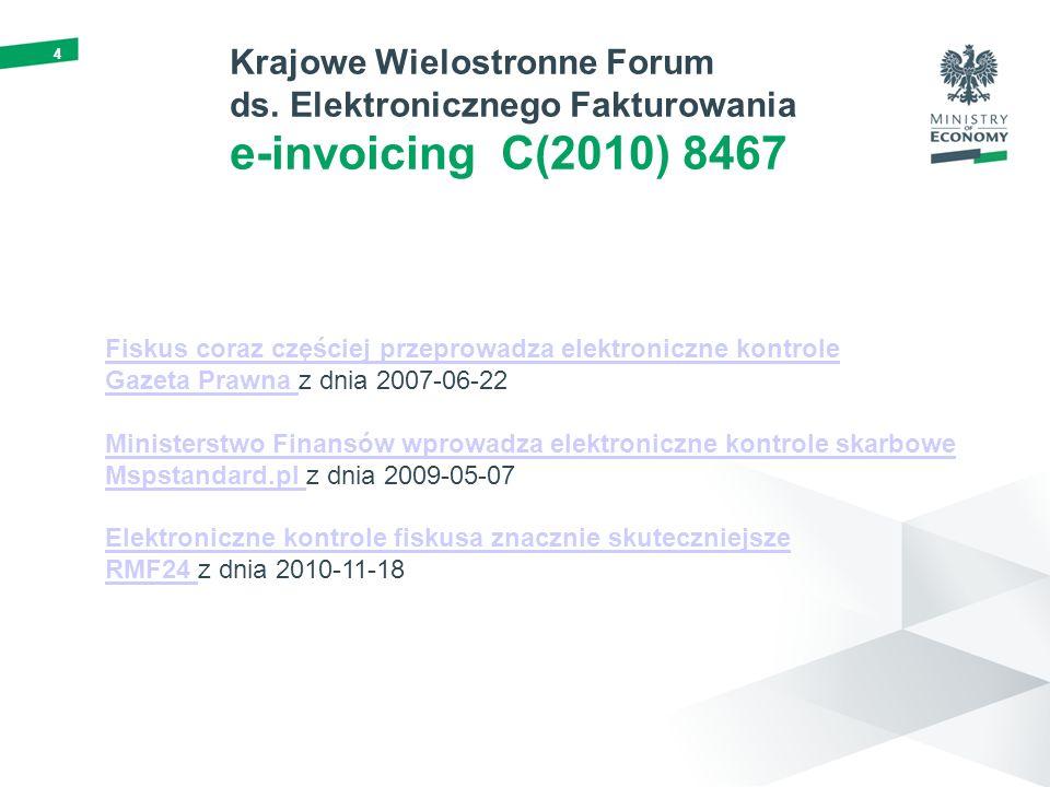 44 Krajowe Wielostronne Forum ds. Elektronicznego Fakturowania e-invoicing C(2010) 8467 Fiskus coraz częściej przeprowadza elektroniczne kontrole Gaze