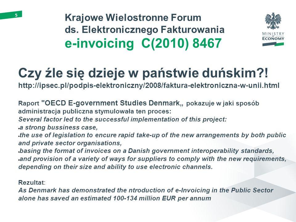 55 Krajowe Wielostronne Forum ds. Elektronicznego Fakturowania e-invoicing C(2010) 8467 Czy źle się dzieje w państwie duńskim?! http://ipsec.pl/podpis