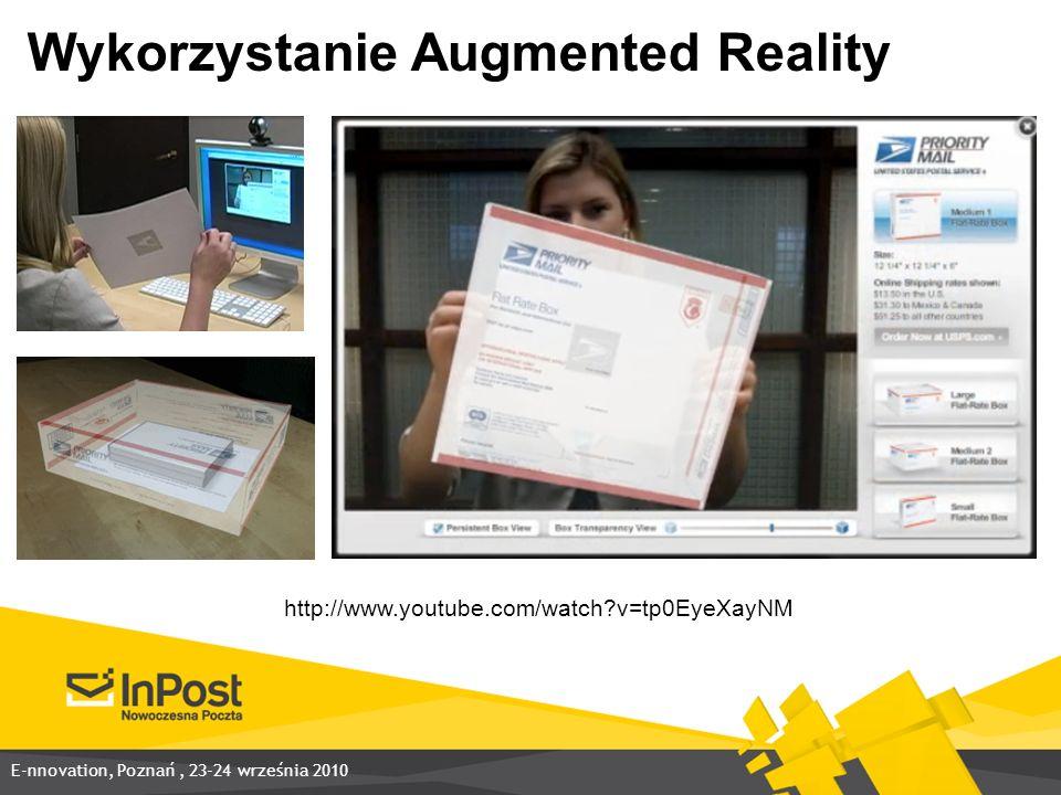 Wykorzystanie Augmented Reality http://www.youtube.com/watch?v=tp0EyeXayNM E-nnovation, Poznań, 23-24 września 2010