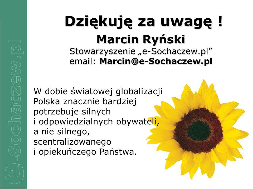 22/12 Dziękuję za uwagę ! Dziękuję za uwagę ! Marcin Ryński Stowarzyszenie e-Sochaczew.pl email: Marcin@e-Sochaczew.pl W dobie światowej globalizacji