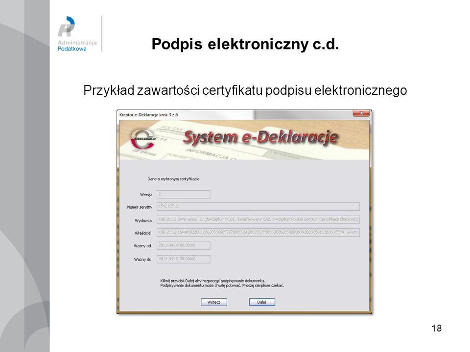 18 Podpis elektroniczny c.d. Przykład zawartości certyfikatu podpisu elektronicznego
