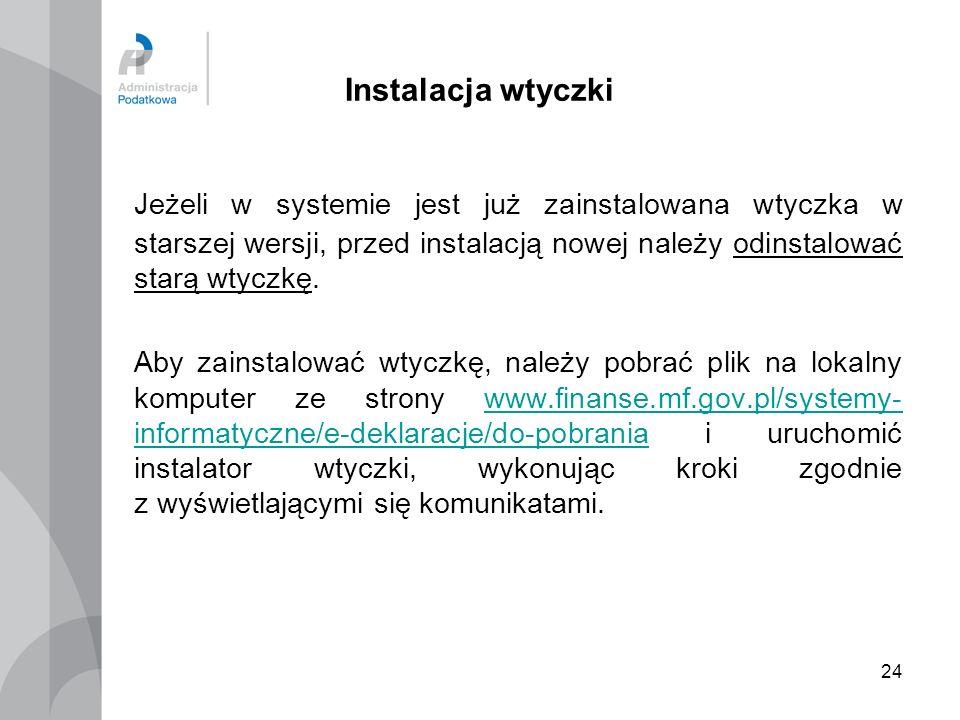 24 Instalacja wtyczki Jeżeli w systemie jest już zainstalowana wtyczka w starszej wersji, przed instalacją nowej należy odinstalować starą wtyczkę. Ab