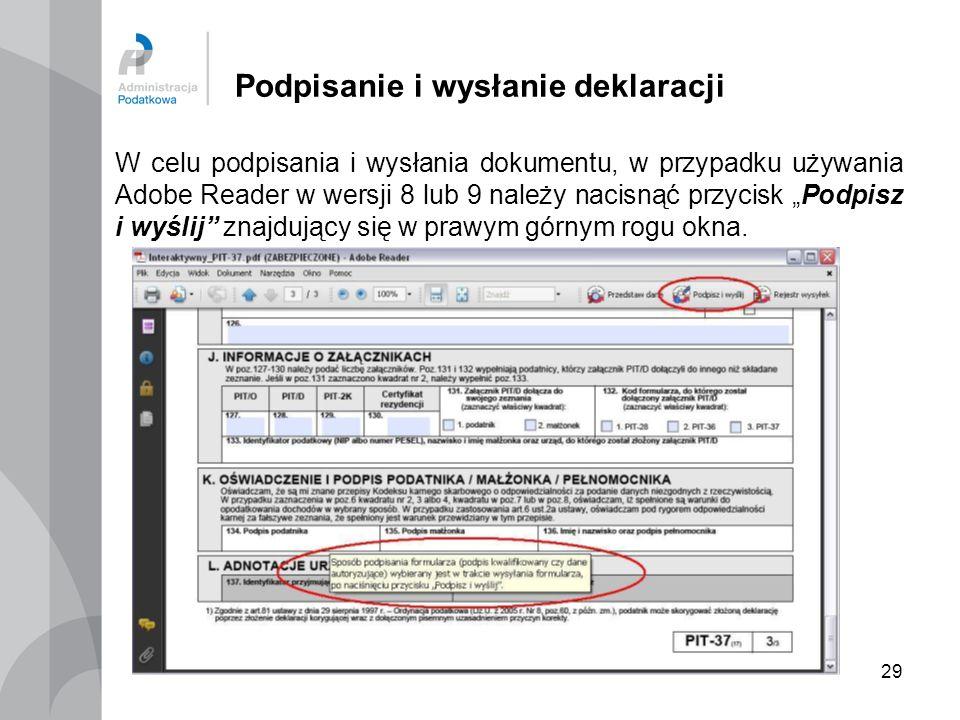 29 Podpisanie i wysłanie deklaracji W celu podpisania i wysłania dokumentu, w przypadku używania Adobe Reader w wersji 8 lub 9 należy nacisnąć przycis