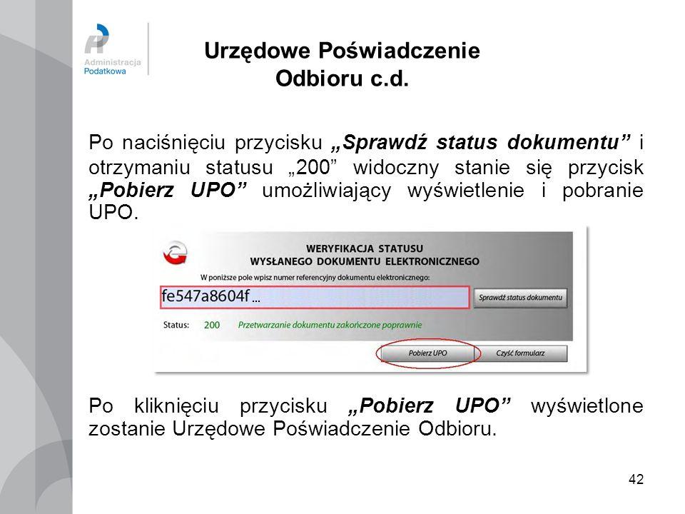 42 Urzędowe Poświadczenie Odbioru c.d. Po naciśnięciu przycisku Sprawdź status dokumentu i otrzymaniu statusu 200 widoczny stanie się przycisk Pobierz