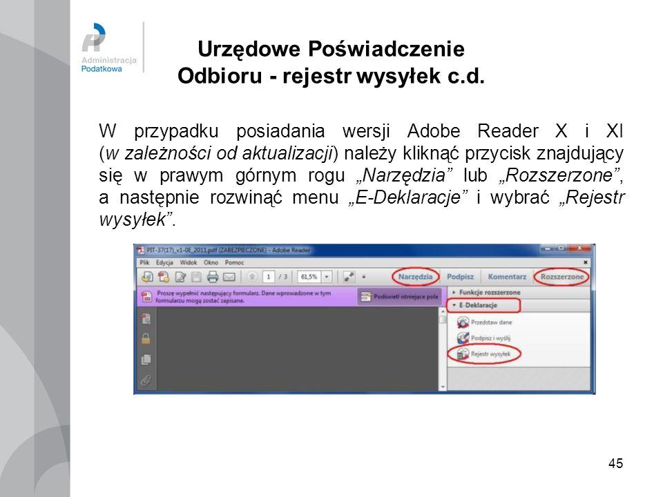 45 Urzędowe Poświadczenie Odbioru - rejestr wysyłek c.d. W przypadku posiadania wersji Adobe Reader X i XI (w zależności od aktualizacji) należy klikn
