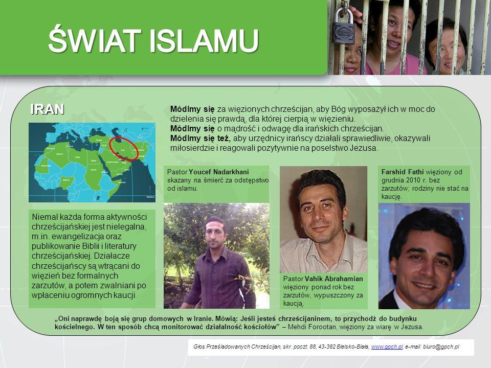 Głos Prześladowanych Chrześcijan, skr. poczt. 88, 43-382 Bielsko-Biała, www.gpch.pl, e-mail: biuro@gpch.plwww.gpch.pl IRAN Módlmy się za więzionych ch
