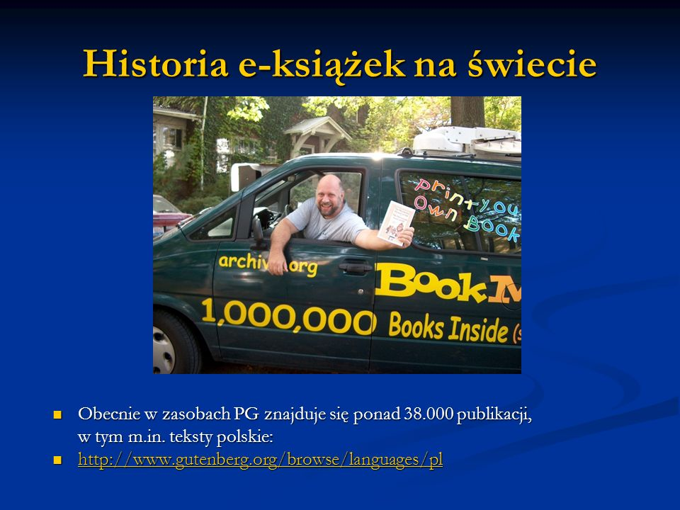 Historia e-książek na świecie Obecnie w zasobach PG znajduje się ponad 38.000 publikacji, Obecnie w zasobach PG znajduje się ponad 38.000 publikacji,