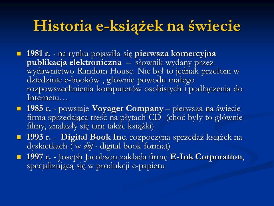 Historia e-książek na świecie 1981 r. - na rynku pojawiła się pierwsza komercyjna publikacja elektroniczna – słownik wydany przez wydawnictwo Random H