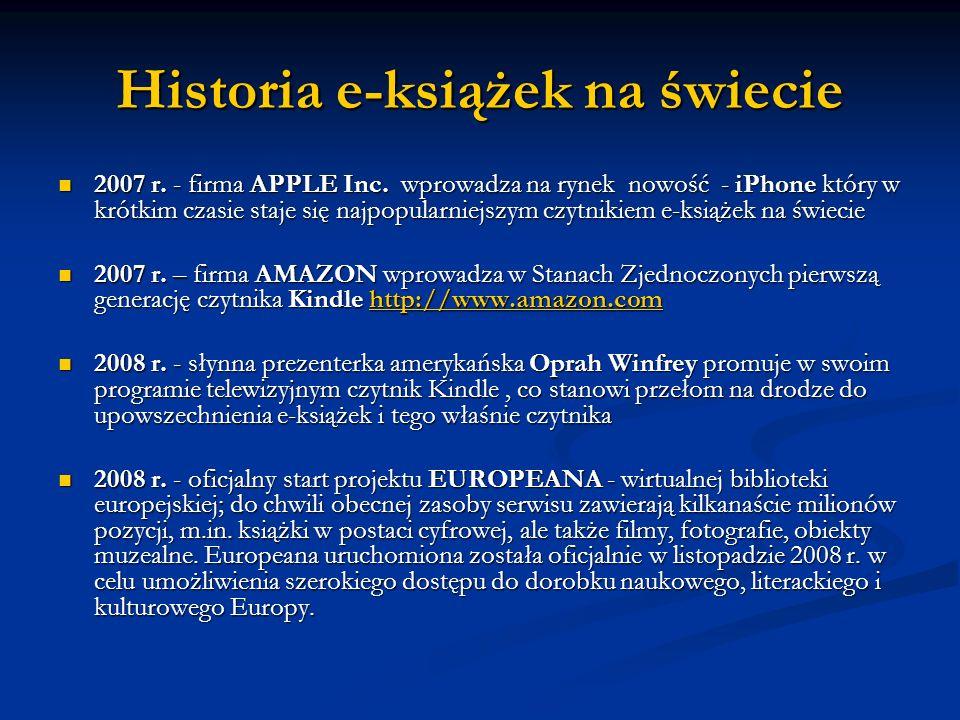 Historia e-książek na świecie 2007 r. - firma APPLE Inc. wprowadza na rynek nowość - iPhone który w krótkim czasie staje się najpopularniejszym czytni
