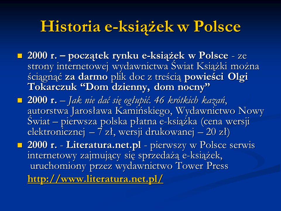 Historia e-książek w Polsce 2000 r. – początek rynku e-książek w Polsce - ze strony internetowej wydawnictwa Świat Książki można ściągnąć za darmo pli