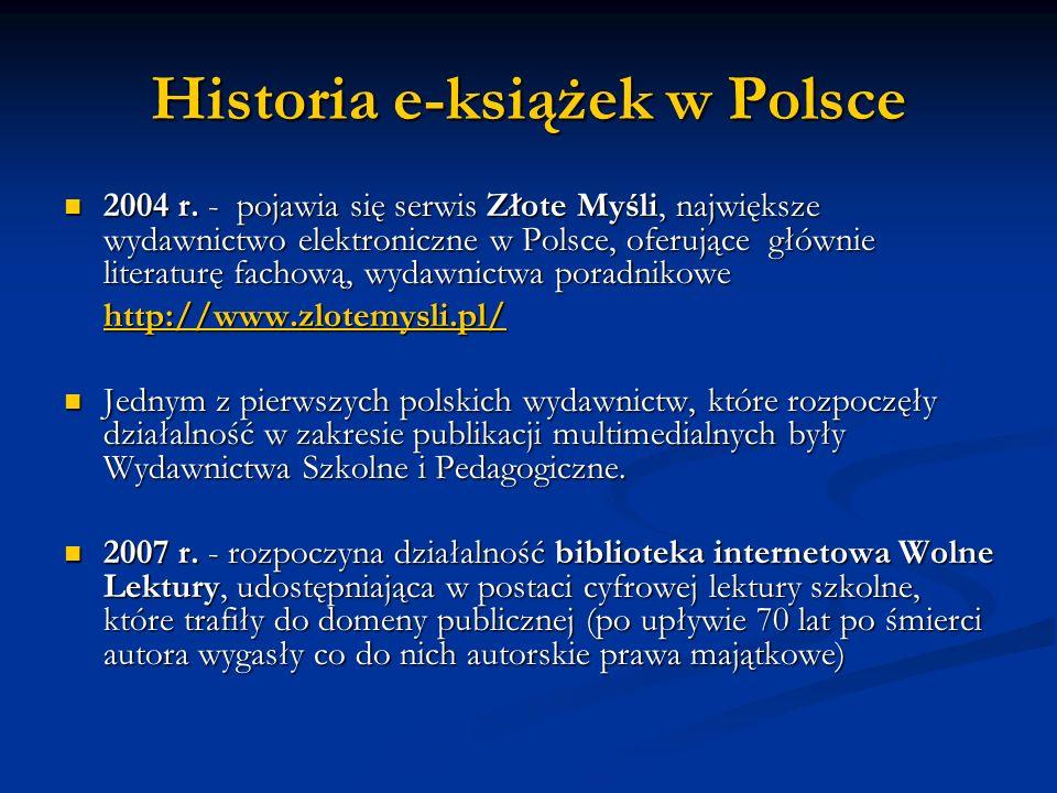 2004 r. - pojawia się serwis Złote Myśli, największe wydawnictwo elektroniczne w Polsce, oferujące głównie literaturę fachową, wydawnictwa poradnikowe