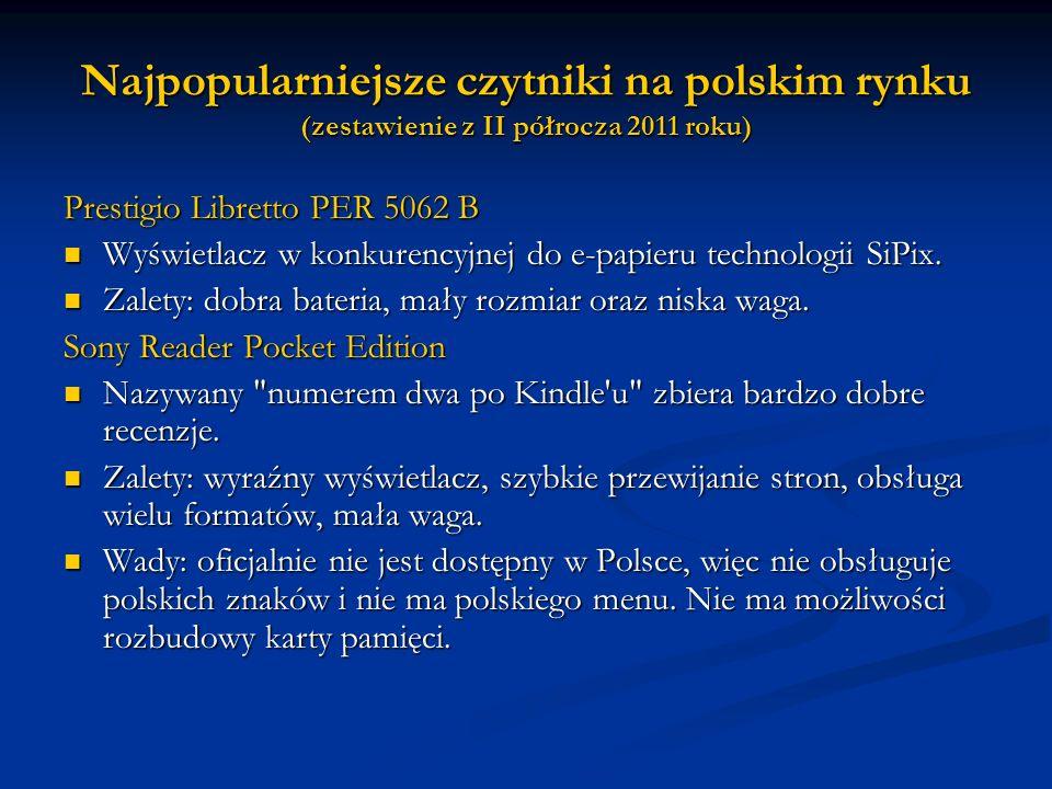 Najpopularniejsze czytniki na polskim rynku (zestawienie z II półrocza 2011 roku) Prestigio Libretto PER 5062 B Wyświetlacz w konkurencyjnej do e-papi