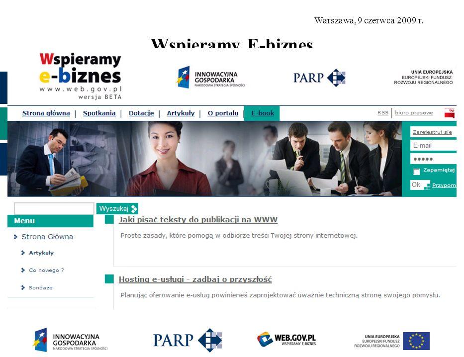 Warszawa, 9 czerwca 2009 r. Wspieramy E-biznes Prezentujemy: Przystępne informacje o działaniach 8.1 i 8.2 PO IG Przykłady przedsięwzięć e-biznesowych