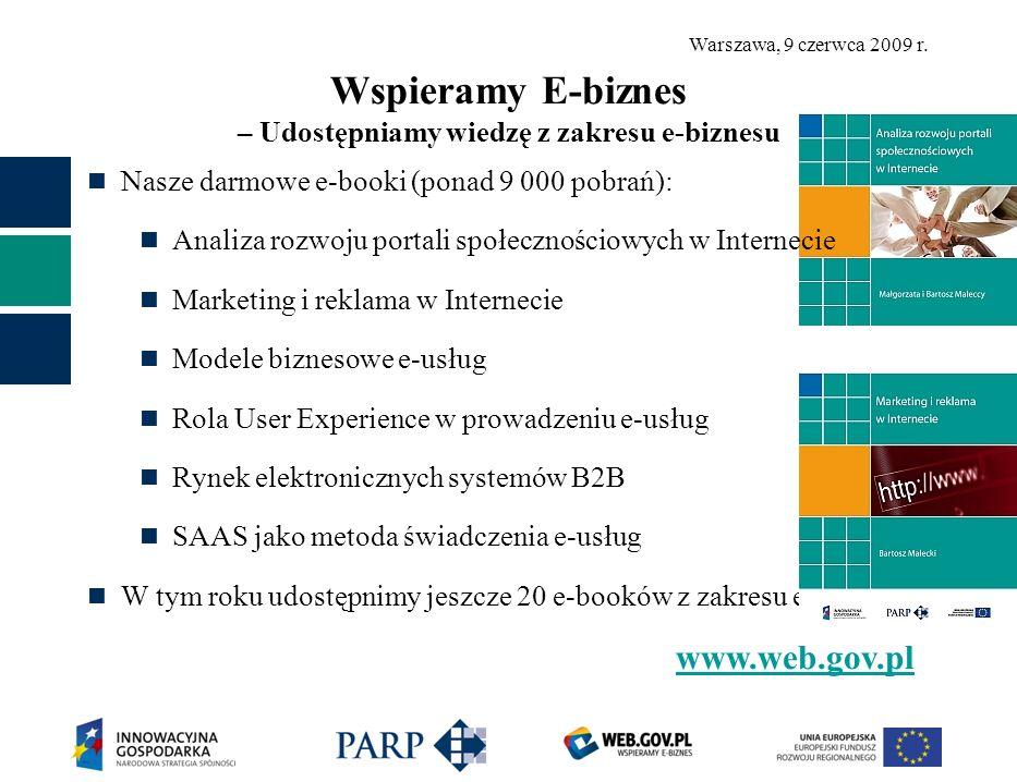 Warszawa, 9 czerwca 2009 r. Wspieramy E-biznes – Udostępniamy wiedzę z zakresu e-biznesu Nasze darmowe e-booki (ponad 9 000 pobrań): Analiza rozwoju p