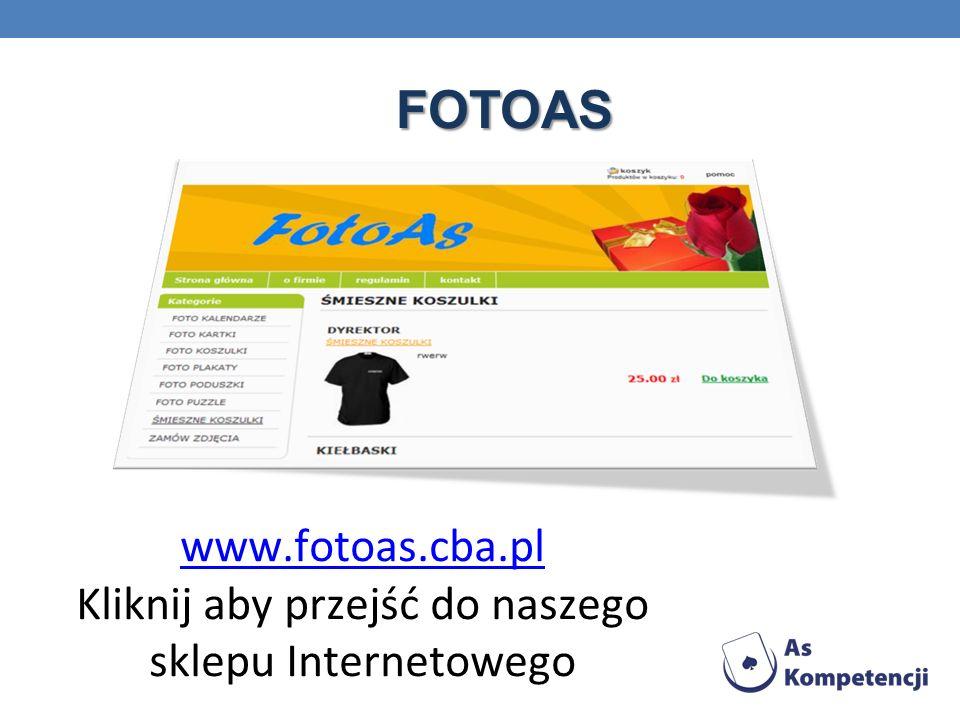 FOTOAS www.fotoas.cba.pl Kliknij aby przejść do naszego sklepu Internetowego