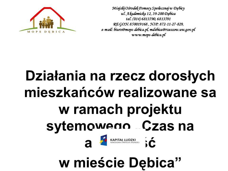 Miejski Ośrodek Pomocy Społecznej w Dębicy ul. Akademicka 12, 39-200 Dębica tel. (014) 6813590, 6813591 REGON: 850019168, NIP: 872-11-27-829, e-mail: