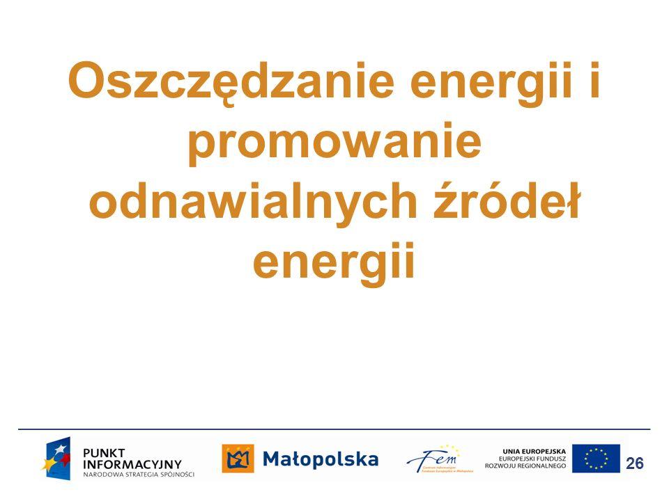 Oszczędzanie energii i promowanie odnawialnych źródeł energii 26