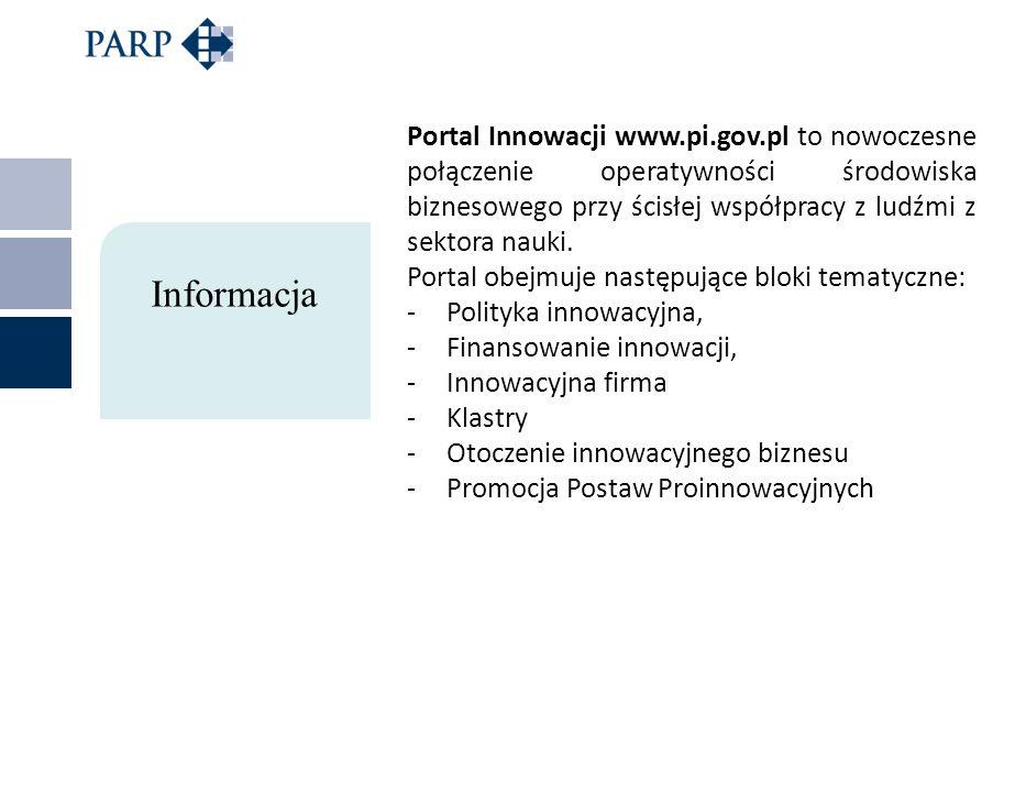 Portal Innowacji www.pi.gov.pl to nowoczesne połączenie operatywności środowiska biznesowego przy ścisłej współpracy z ludźmi z sektora nauki. Portal