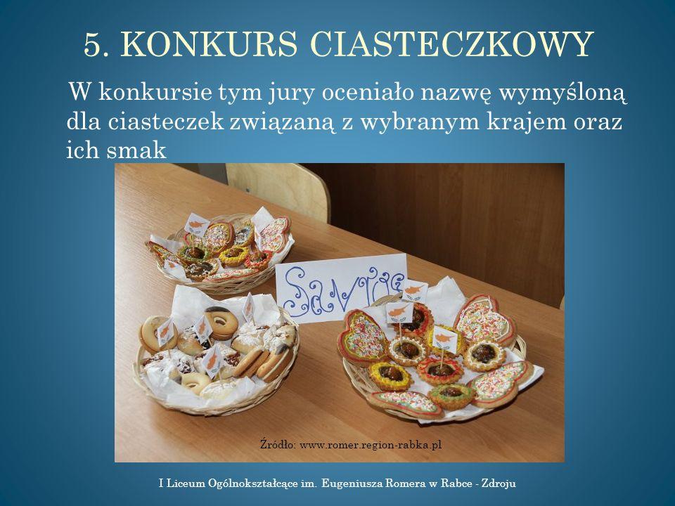 5. KONKURS CIASTECZKOWY W konkursie tym jury oceniało nazwę wymyśloną dla ciasteczek związaną z wybranym krajem oraz ich smak I Liceum Ogólnokształcąc