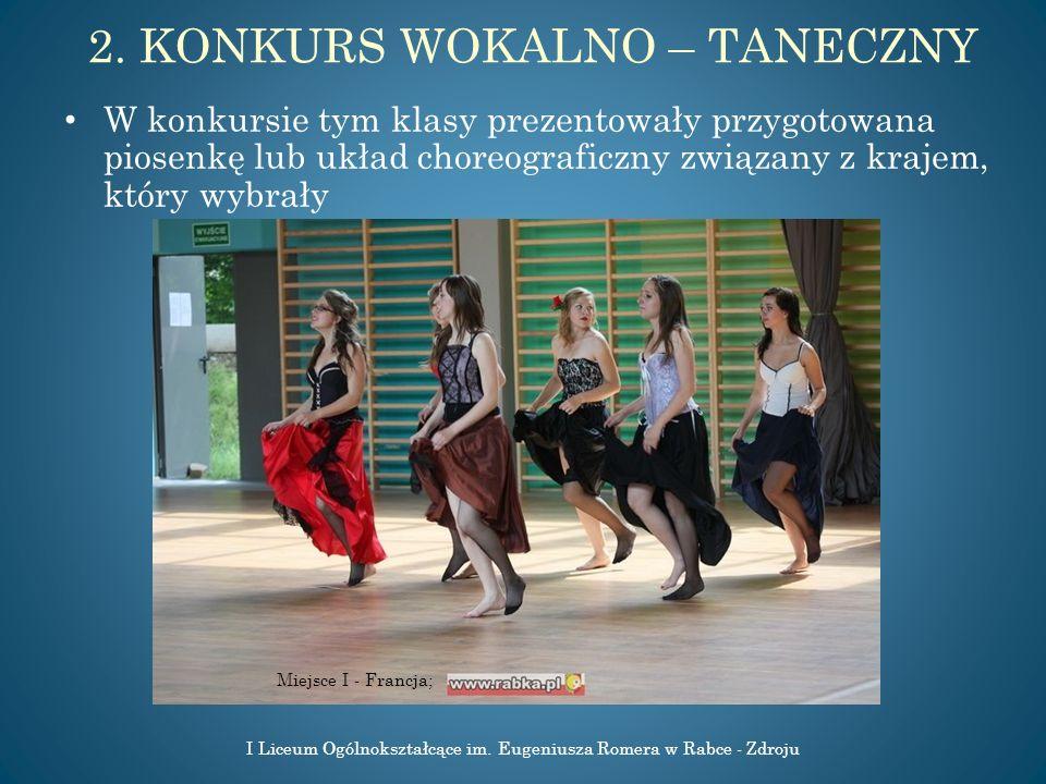2. KONKURS WOKALNO – TANECZNY W konkursie tym klasy prezentowały przygotowana piosenkę lub układ choreograficzny związany z krajem, który wybrały I Li