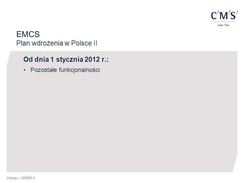 Warsaw / 283885.6 EMCS Plan wdrożenia w Polsce II Od dnia 1 stycznia 2012 r.: Pozostałe funkcjonalności