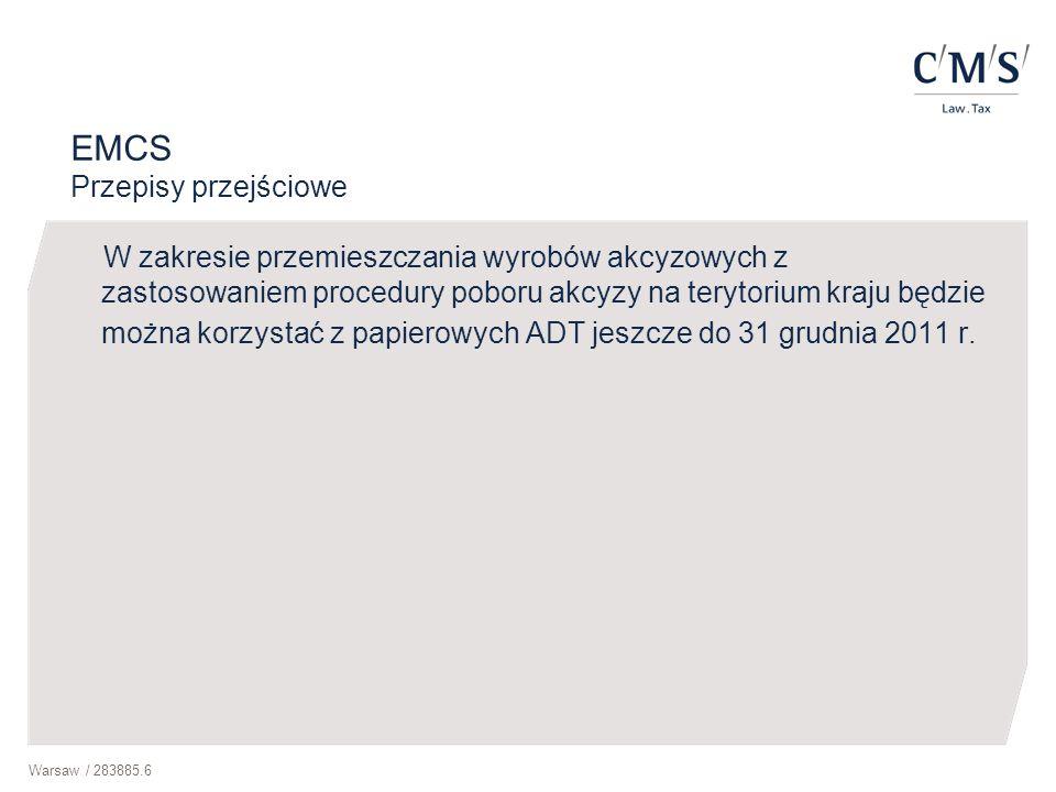 Warsaw / 283885.6 EMCS Przepisy przejściowe W zakresie przemieszczania wyrobów akcyzowych z zastosowaniem procedury poboru akcyzy na terytorium kraju