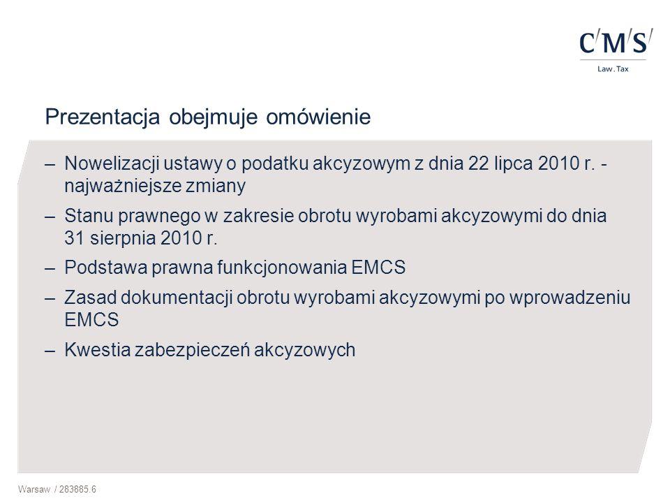 Warsaw / 283885.6 Prezentacja obejmuje omówienie –Nowelizacji ustawy o podatku akcyzowym z dnia 22 lipca 2010 r. - najważniejsze zmiany –Stanu prawneg
