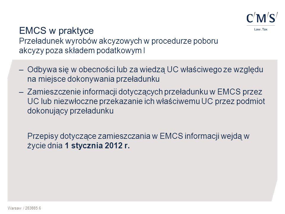 Warsaw / 283885.6 EMCS w praktyce Przeładunek wyrobów akcyzowych w procedurze poboru akcyzy poza składem podatkowym I –Odbywa się w obecności lub za w