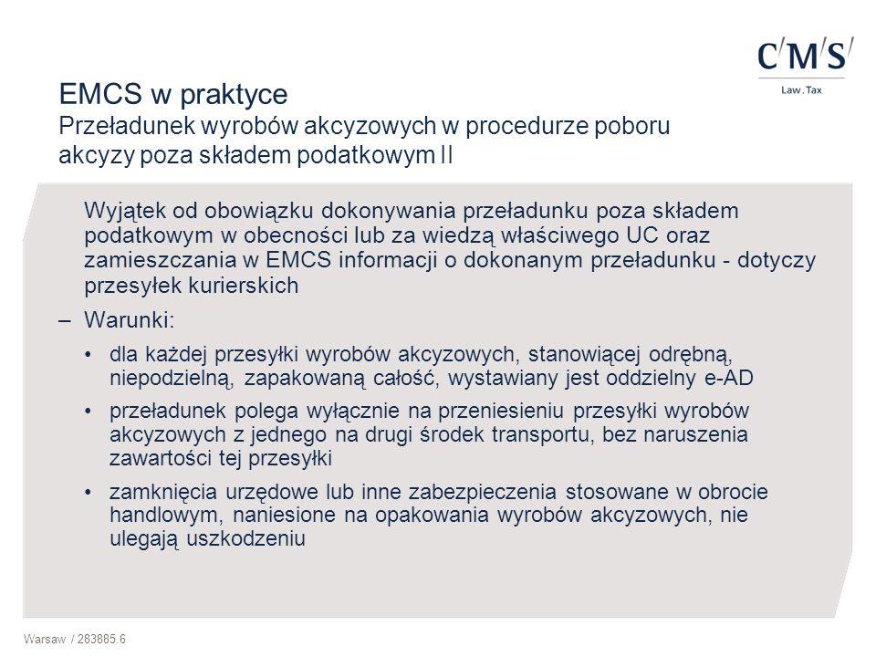 Warsaw / 283885.6 EMCS w praktyce Przeładunek wyrobów akcyzowych w procedurze poboru akcyzy poza składem podatkowym II Wyjątek od obowiązku dokonywani