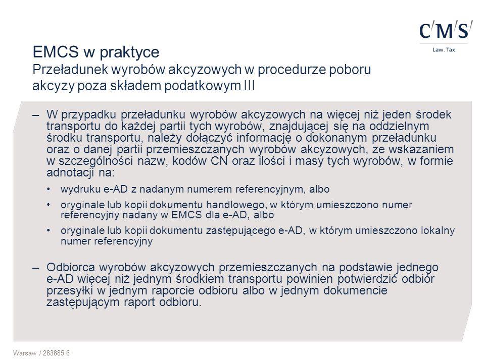 Warsaw / 283885.6 EMCS w praktyce Przeładunek wyrobów akcyzowych w procedurze poboru akcyzy poza składem podatkowym III –W przypadku przeładunku wyrob