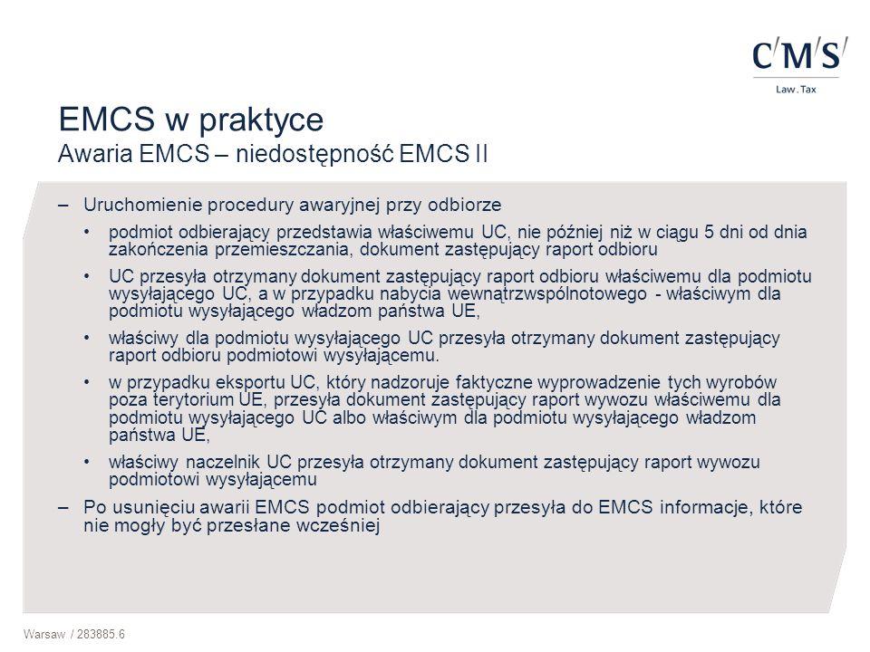Warsaw / 283885.6 EMCS w praktyce Awaria EMCS – niedostępność EMCS II –Uruchomienie procedury awaryjnej przy odbiorze podmiot odbierający przedstawia