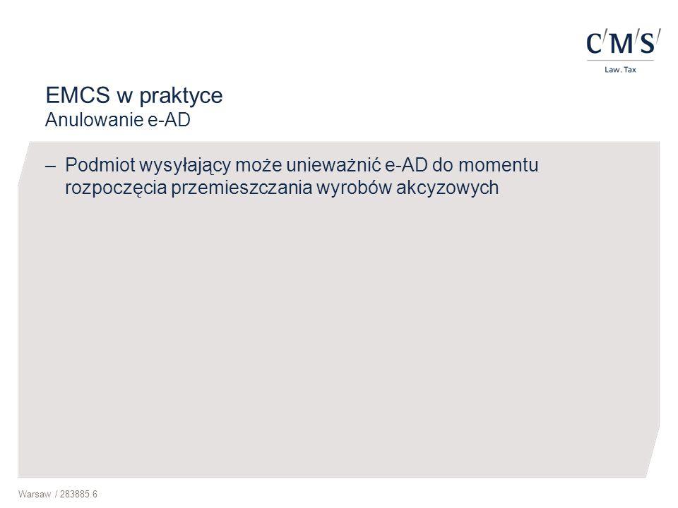 Warsaw / 283885.6 EMCS w praktyce Anulowanie e-AD –Podmiot wysyłający może unieważnić e-AD do momentu rozpoczęcia przemieszczania wyrobów akcyzowych