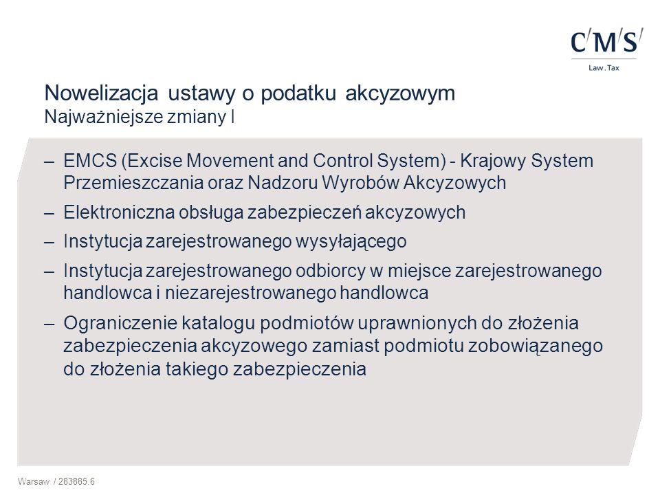 Warsaw / 283885.6 Nowelizacja ustawy o podatku akcyzowym Najważniejsze zmiany I –EMCS (Excise Movement and Control System) - Krajowy System Przemieszc