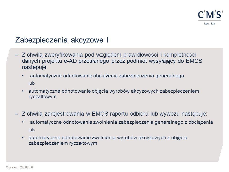 Warsaw / 283885.6 Zabezpieczenia akcyzowe I –Z chwilą zweryfikowania pod względem prawidłowości i kompletności danych projektu e-AD przesłanego przez
