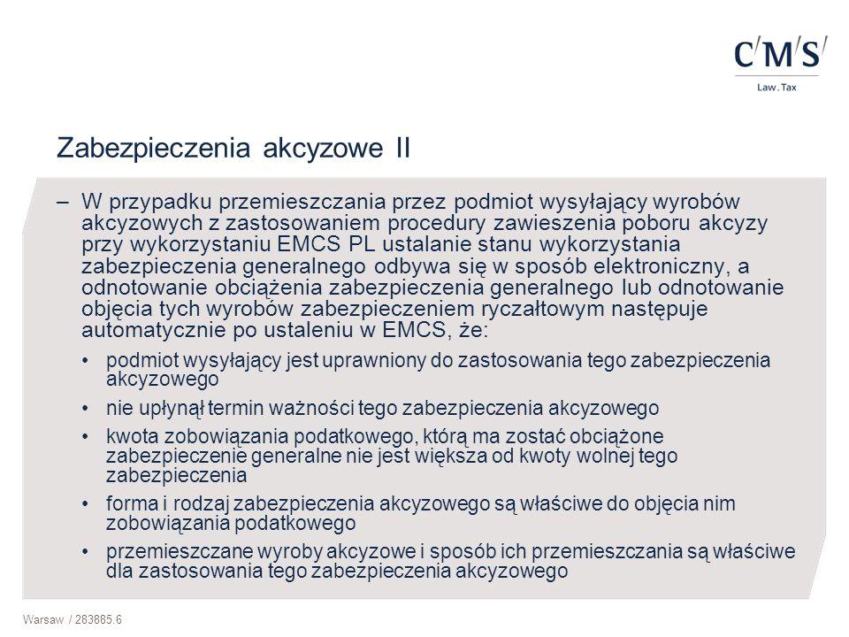 Warsaw / 283885.6 Zabezpieczenia akcyzowe II –W przypadku przemieszczania przez podmiot wysyłający wyrobów akcyzowych z zastosowaniem procedury zawies