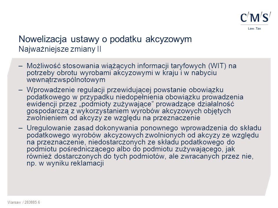 Warsaw / 283885.6 Nowelizacja ustawy o podatku akcyzowym Najważniejsze zmiany II –Możliwość stosowania wiążących informacji taryfowych (WIT) na potrze
