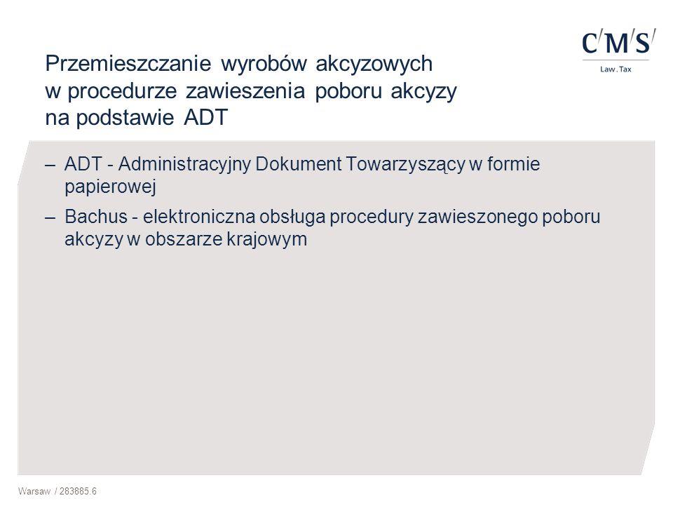 Warsaw / 283885.6 Przemieszczanie wyrobów akcyzowych w procedurze zawieszenia poboru akcyzy na podstawie ADT –ADT - Administracyjny Dokument Towarzysz
